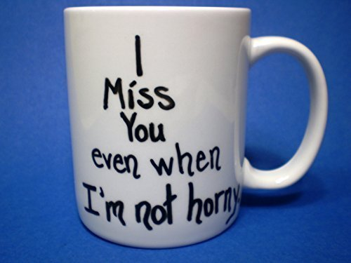 I Miss You Even When Im Not Horny Mug Buy Online In Oman