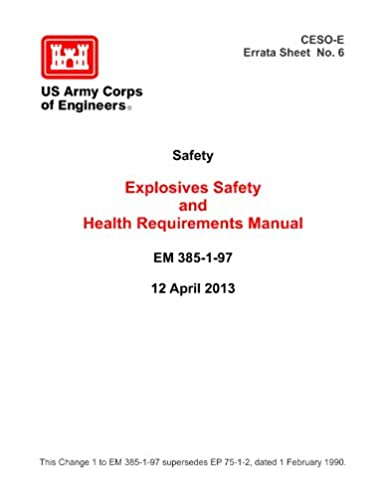 explosives safety and health requirements manual em 385 1 97 12 rh amazon com Army Corps of Engineers Uniform Army Corps of Engineers Logo