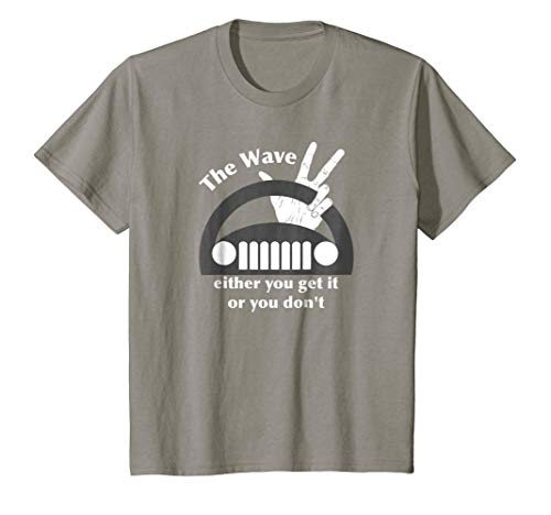Kids The Jeep Wave - Either You Get It or You Don't T-Shirt 6 Slate