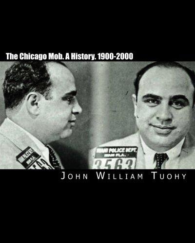Read Online The Chicago Mob. A History. 1900-2000 pdf epub