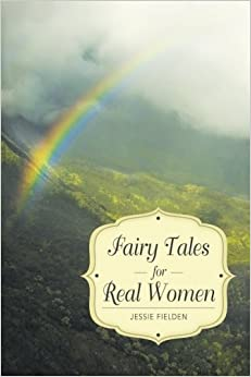 Fairy Tales for Real Women