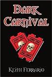 Dark Carnival, Keith Ferrario, 0595182798