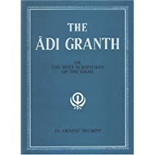 The Adi Granth: Or The Holy Scriptures Of The Sikhs