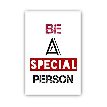 Pixadunescom Be A Special Person Motivational Quotes Wall Poster