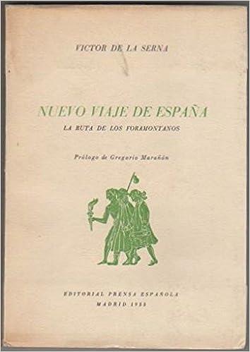 NUEVO VIAJE DE ESPAÑA La Ruta de los Foramontanos Madrid, 1955: Amazon.es: SERNA, VICTOR DE LA.: Libros