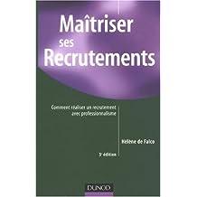 MAITRISER SES RECRUTEMENTS 3EME EDITION : COMMENT REALISER UN RECRUTEMENT AVEC PROFESSIONNALISME