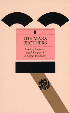 The Marx Brothers: Monkey Business, Duck Soup, A Day at the Races (Classic Screenplay Series)