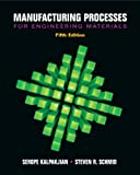 Manufacturing Processes for Engineering Materials 5th Edition
