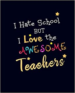 i hate school but i love the awesome teachers teacher quote gift