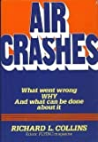 Air Crashes, Richard L. Collins, 0025271504