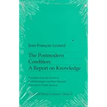 Postmodern Condition: A Report on Knowledge
