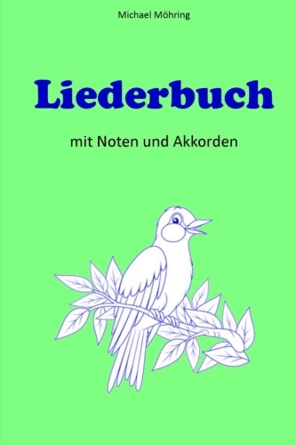 Liederbuch mit Noten und Akkorden  [Möhring, Michael] (Tapa Blanda)