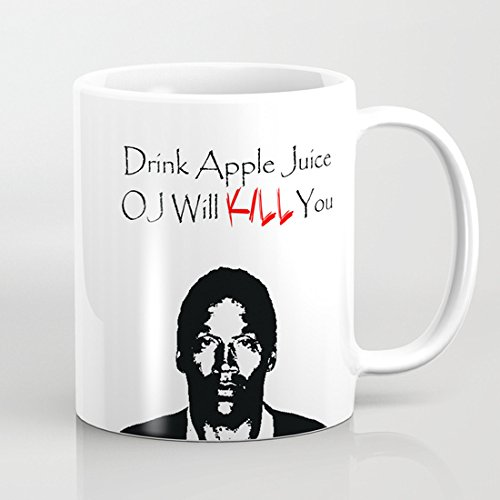 Drink Apple Juice OJ Will KILL You (15oz)