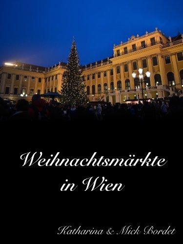 Weihnachtsmärkte in Wien (German Edition)