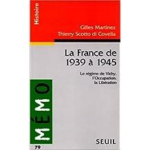 France de 1939 à 1945: Régime Vichy, l'Occupation, Libération