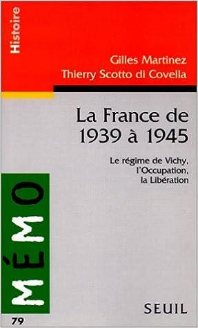 Lire un LA FRANCE DE 1939 A 1945 (LE REGIME DE VICHY, L'OCCUPATION, LA LIBERATION) epub pdf