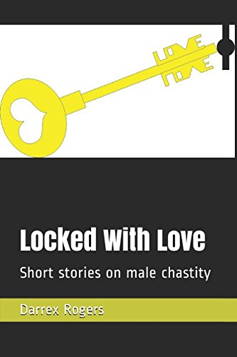 Locked With Love Short Stories On Male Chastity  Gay -1223
