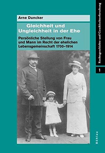 Gleichheit und Ungleichheit in der Ehe (Rechtsgeschichte und Geschlechterforschung, Band 1)