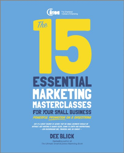 Download The 15 Essential Marketing Masterclasses for Your Small Business pdf epub