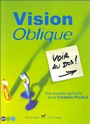 Vision oblique