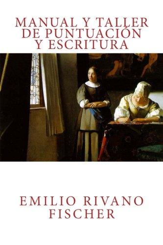 Manual y Taller de Puntuacion y Escritura (Spanish Edition) [Emilio Rivano Fischer] (Tapa Blanda)