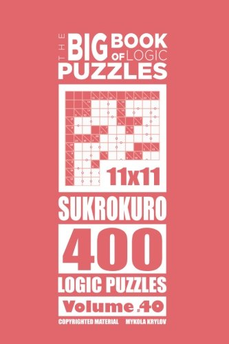 Download The Big Book of Logic Puzzles - Sukrokuro 400 Logic (Volume 40) ebook