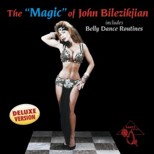 The Magic of John Bilezikjian (Deluxe Version with Dance Routines)