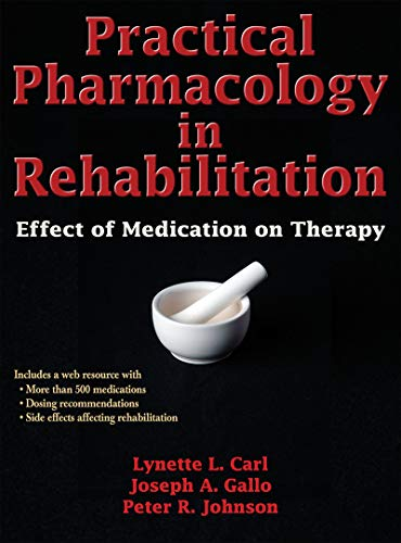 Practical Pharmacology in Rehabilitation: Effect of Medication on Therapy - http://medicalbooks.filipinodoctors.org