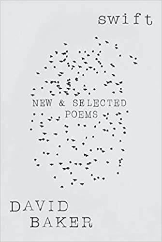 Amazon com: Swift: New and Selected Poems eBook: David Baker: Kindle