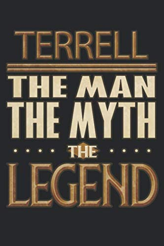 Terrell The Man The Myth The Legend: Terrell Notebook Journal 6x9 Personalized Customized Gift For Someones Surname Or First Name is ()