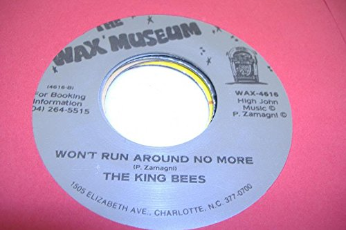 Price comparison product image THE KING BEES 45 RPM Won't Run Around No More / One Foot In The Grave