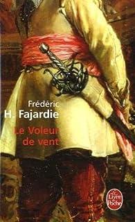 Le voleur de vent : roman, Fajardie, Frédéric-H.