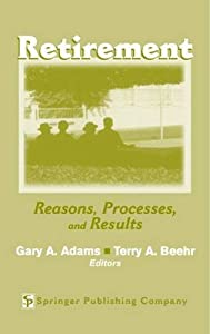 Retirement: Reasons, Processes, and Results from Springer Publishing Company