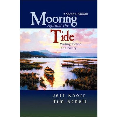 Download [ MOORING AGAINST THE TIDE: WRITING FICTION AND POETRY ] By Knorr, Jeff ( Author) 2005 [ Paperback ] ebook