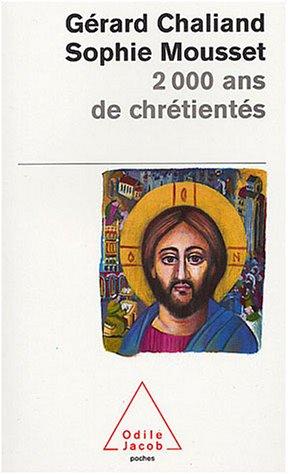 2000 ans de chrétienté Poche – 21 février 2004 Gérard Chaliand Sophie Mousset Odile Jacob 2738114547