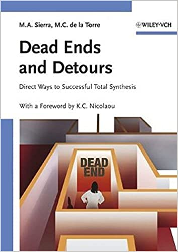 Book Dead Ends and Detours: Direct Ways to Successful Total Synthesis by Miguel A. Sierra (2004-12-14)