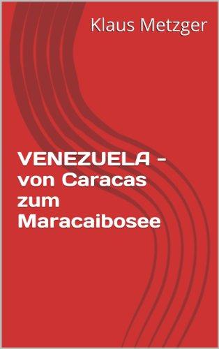 VENEZUELA - von Caracas zum Maracaibosee (Süd- und Mittelamerika 2) (German Edition)