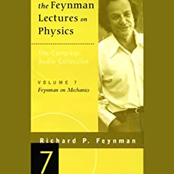 The Feynman Lectures on Physics: Volume 7, Feynman on Mechanics