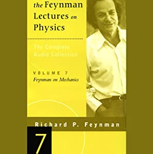 The Feynman Lectures on Physics: Volume 7, Feynman on Mechanics Lecture