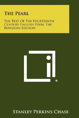 The Pearl: The Text Of The Fourteenth Century English Poem, The Bowdoin Edition