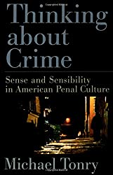 Thinking about Crime: Sense and Sensibility in American Penal Culture (Studies in Crime and Public Policy)