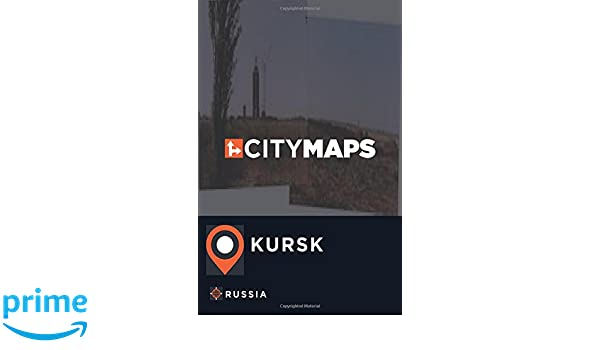 City Maps Kursk Russia: James McFee: 9781545097410: Amazon com: Books