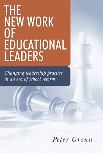 The New Work of Educational Leaders: Changing Leadership Practice in an Era of School Reform by peter Gronn (2003-05-29)