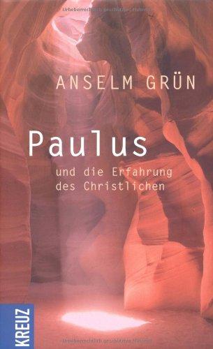 Paulus: und die Erfahrung des Christlichen