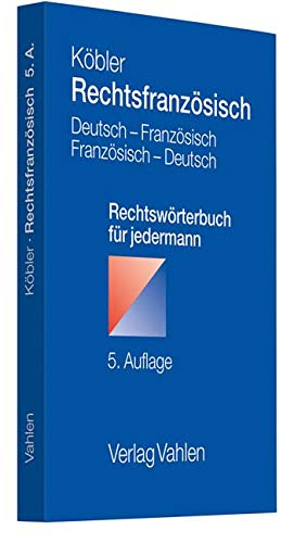 Rechtsfranzösisch: Deutsch-französisches und französisch-deutsches Rechtswörterbuch für jedermann