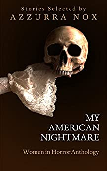 My American Nightmare: Women In Horror Anthology by [Nox, Azzurra, Nicky Peacock]