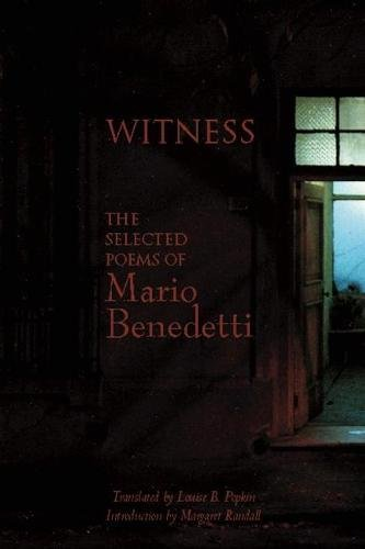 Witness: The Selected Poems of Mario Benedetti by White Pine Press