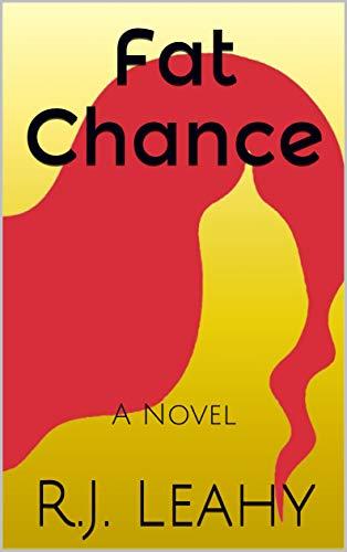 Fat Chance: A Novel (Mexico Mascaras De)