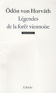 Légendes de la forêt viennoise : Pièce populaire en trois parties par Ödön von Horváth