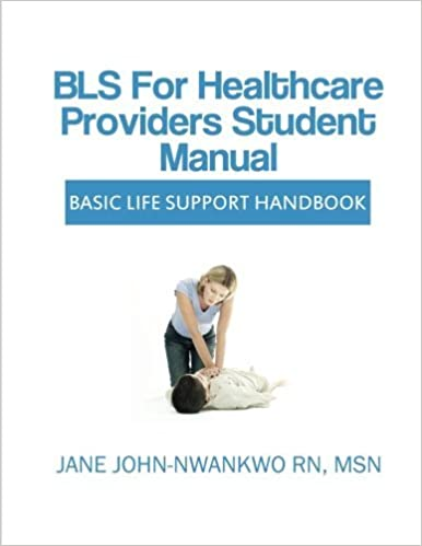 Book BLS for Healthcare Providers Student Manual: Basic Life Support Handbook by Jane John-Nwankwo (2014-03-17)